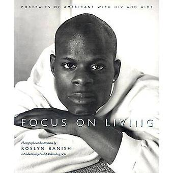 Focus on Living - Portraits of Americans with HIV and AIDS by Roslyn B