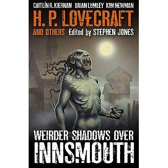 Weirder Shadows Over Innsmouth by Stephen Jones & H P Lovecraft