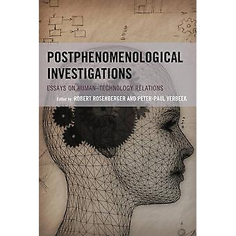 Postphenomenological Investigations - Essays on Human-Technology Relat