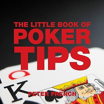 The Little Book of Poker Tips by Peter French - 9781904573500 Book