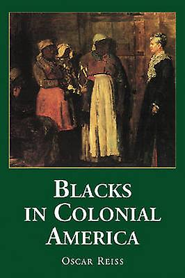 Noirs in Colonial America by Osvoiture Reiss - 9780786429578 Book