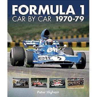 Formula 1 - Car by Car 1970-79 by Peter Higham - 9781910505229 Book