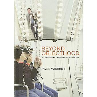 Beyond Objecthood: Udstillingen som en kritisk Form siden 1968 (ud over Objecthood)