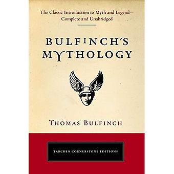 Bulfinch's Mythology: The Classic Introduction to Myth and Legend--Complete and Unabridged (Tarcher Cornerstone...