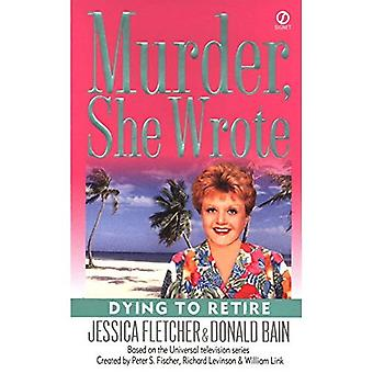 Dying to Retire (Murder, She Wrote) (Paperback)