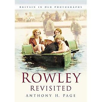 Rowley Revisited (In Old Photographs)