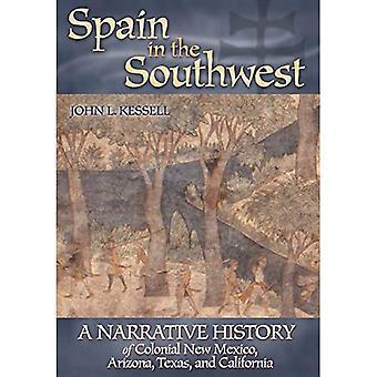 Spanien im Südwesten: eine erzählende Geschichte der kolonialen New Mexico, Arizona, Texas und Kalifornien