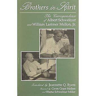 Brothers in Spirit: The Correspondence of Albert Schweitzer and William Larimer Mellon, Jr.