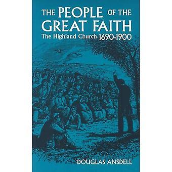People of the Great Faith: Highland Church 1690-1900