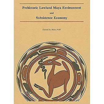 Pohl: Prehistoric Lowland Maya Environment ' Subsistence Economy (Pr Only) (Papers of the Peabody Museum of Archaeology...