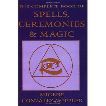 Le livre complet de sorts, de cérémonies et de magie (de Llewellyn Sourcebook)