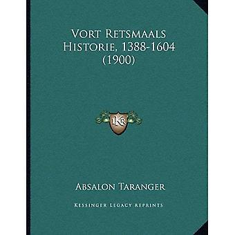 Vort Retsmaals Historie, 1388-1604 (1900)