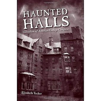 Haunted Halls : Ghostlore des American College campus