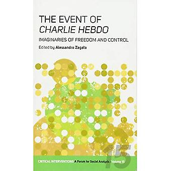 The Event of Charlie Hebdo: Imaginaries of Freedom and Control (Critical Interventions: A Forum for Social Analysis)