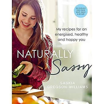 Naturalmente descaradas: Mis recetas para un impulso sano y feliz-deliciosamente libre de carne, lácteos y trigo