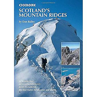 Scotland's Mountain Ridges: Scrambling, Mountaineering and Climbing - the Best Routes for Summer and Winter