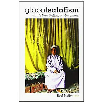 Global Salafism: Islam's New Religious Movement