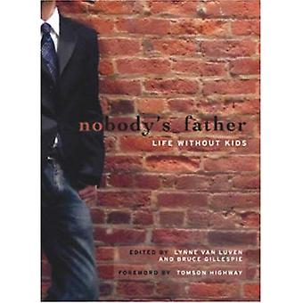 Nobody's Father: Life Without Kids