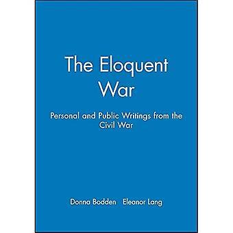 Der eloquente Krieg: Persönliche und öffentliche Schriften, 1860-1865