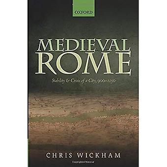 Medieval Rome: Stability and Crisis of a City, 900-1150 (Oxford Studies in� Medieval European History)