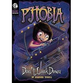 Don't Look Down: A Tale of Terror (Michael Dahl Presents: Phobia)