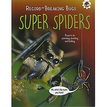 Super Spiders - Record-Breaking Bugs: Experts in Spinning, Hunting and Hiding