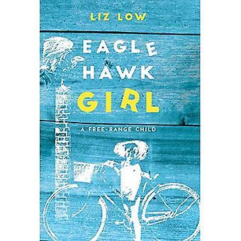 Eagle Hawk Girl: A Free-Range Child