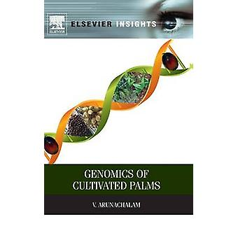 Genomics of Cultivated Palms by Arunachalam & V.