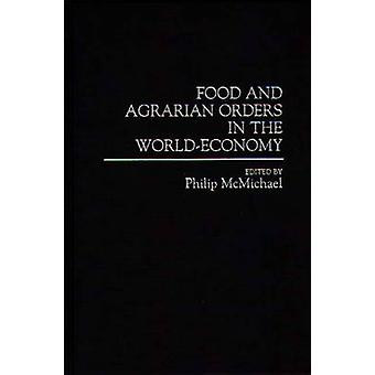 Food and Agrarian Orders in the WorldEconomy by McMichael & Philip