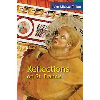Reflections on St. Francis by Talbot & John Michael
