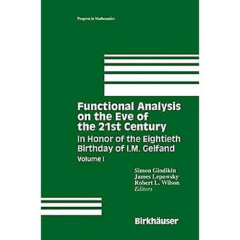 Functional Analysis on the Eve of the 21st Century  Volume I In Honor of the Eightieth Birthday of I.M. Gelfand by Gindikin & Simon