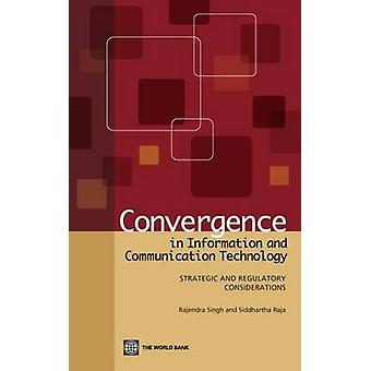 Convergentie in de informatie- en communicatietechnologie strategische en regelgevende overwegingen door Singh & Rajendra