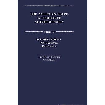 The American Slave A Composite Autobiography Vol. 3 by Rawick & George P