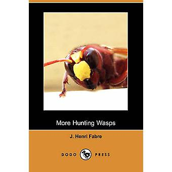 More Hunting Wasps Dodo Press by Fabre & JeanHenri