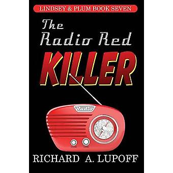 The Radio Red Killer The Lindsey  Plum Detective Series Book Seven by Lupoff & Richard A.