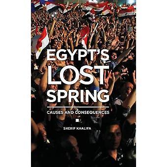 Egypts Frühling Ursachen und Folgen von & Sherif Khalifa verloren