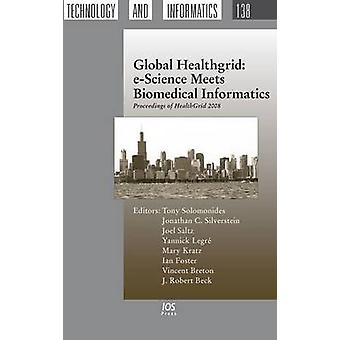 Global Healthgrid eScience Meets Biomedical Informatics by Solomonides & T.