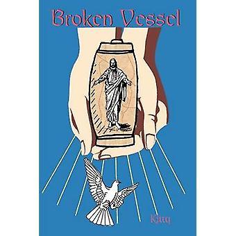 Broken Vessel by Kitty