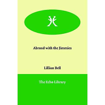 Abroad with the Jimmies by Bell & Lillian