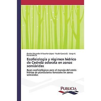 Ecofisiologa y rgimen hdrico de Cedrela odorata nl zonas semiridas door Villaseor Lpez Ovidio Alejandro