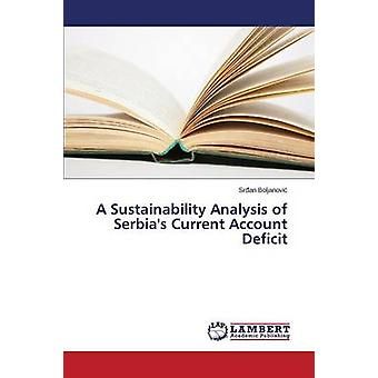 A Sustainability Analysis of Serbias Current Account Deficit by Boljanovi