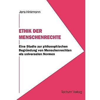 Ethik der Menschenrechte by Hinkmann & Jens
