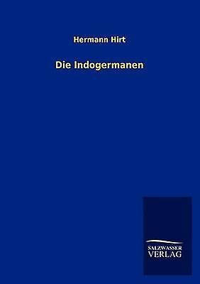 Die Indogerhommeen by Hirt & HerhomHommes