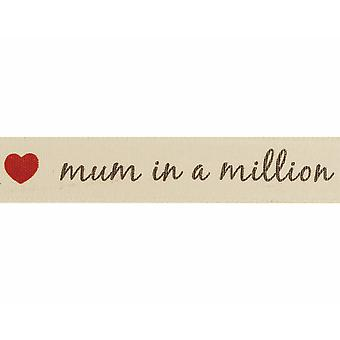 15mm 'Mum in a Million' Ribbon for Crafts & Gift Wrapping - 4m Reel