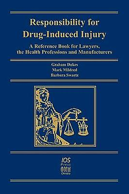 Responsibility for DrugInduced Injury by Dukes & Graham