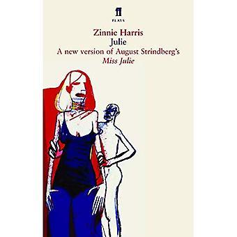 Julie: A new version of Strindberg's Miss Julie