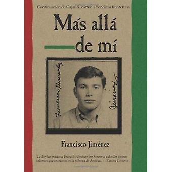 Mas Alla de Mi by Francisco Jimenez - 9780547250311 Book