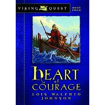 Heart of Courage by Lois Walfrid Johnson - 9780802431158 Book