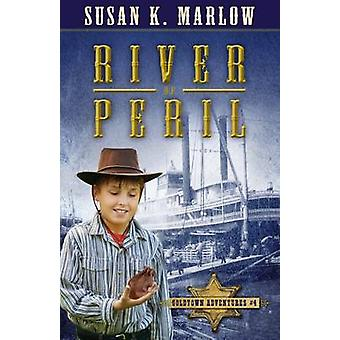 River of Peril by Susan K. Marlow - 9780825442971 Book