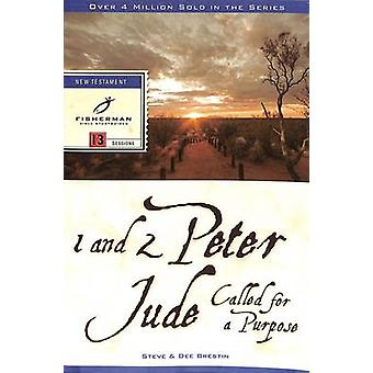 1 & 2 Peter - Jude - Called for a Purpose - 13 Studies by Dee Brestin -